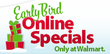Walmart - Early Bird Online Specials + Free Shipping