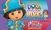 "Dora The Explorer Live: ""Dora's Pirate Adventure"" Coupons Brooklyn, New York Deals"