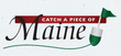 Catch A Piece of Maine Coupons