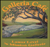 Galleria Cafe & The Hideaway Coupons Riverside, CA Deals