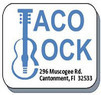 Taco Rock Coupons Cantonment, FL Deals